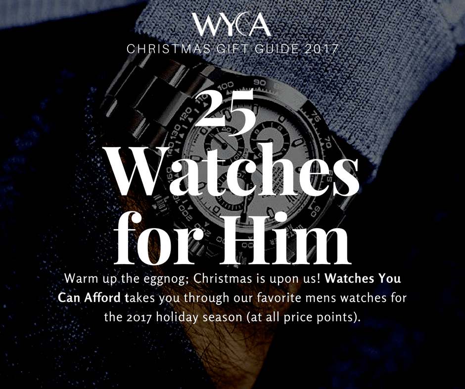 WYCA Christmas Guide: 25 Watches for Him