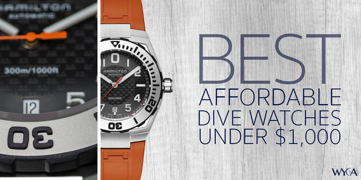 Best Affordable Dive Watches Priced Under 1 000 Reviews By Wyca